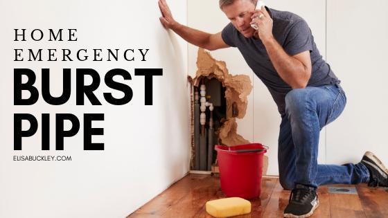 Home Emergencies:  A BurstPipe!